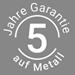 5 Jahre Garantie auf Metall